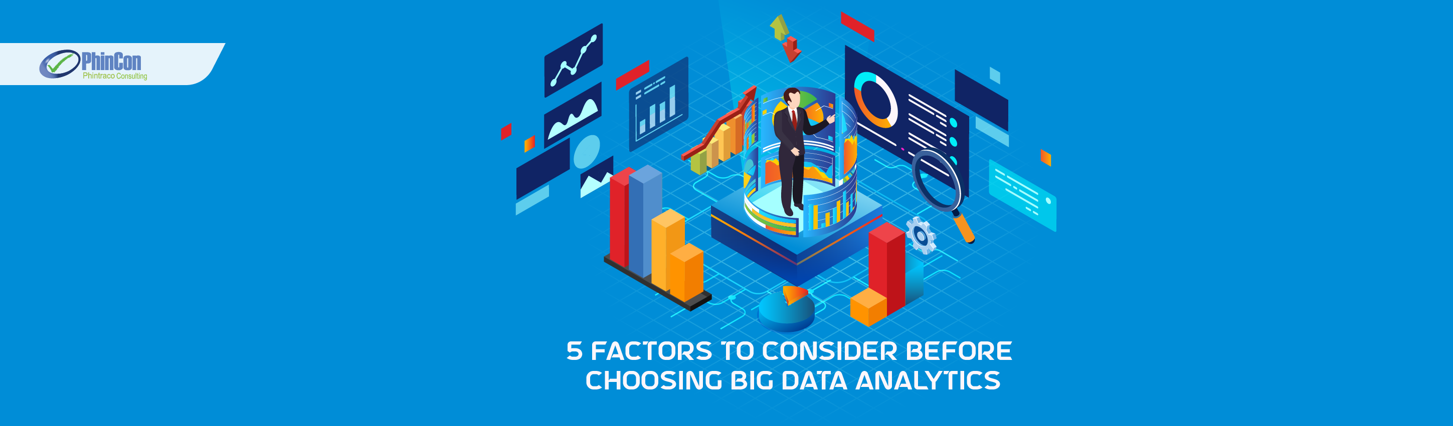 5 Factors to Consider before Choosing Big Data Analytics Solutions